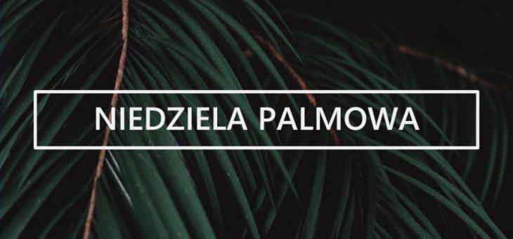 28 Marca Niedziela Palmowa